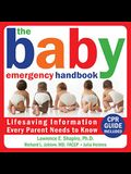The Baby Emergency Handbook: Lifesaving Iinformation Every Parent Needs to Know