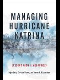 Managing Hurricane Katrina: Lessons from a Megacrisis