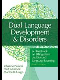 Dual Language Development & Disorders: A Handbook on Bilingualism and Second Language Learning