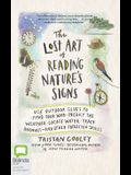 The Lost Art of Reading Nature's Signs: Use Outdoor Clues to Find Your Way, Predict the Weather, Locate Water, Track Animals--And Other Forgotten Skil