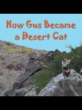 How Gus Became a Desert Cat