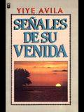 Seales de Su Venida: Signs of His Coming