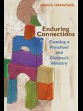 Enduring Connections: Creating a Preschool and Children's Ministry