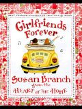 Girlfriends Forever: From the Heart of the Home