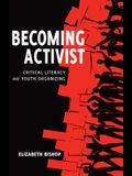 Becoming Activist: Critical Literacy and Youth Organizing