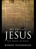 My Friend Jesus: The Book of Raul
