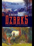 A History of the Ozarks, Volume 1, Volume 1: The Old Ozarks