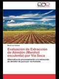 Evaluacion de Extraccion de Almidon (Manihot Esculenta) Por Via Seca