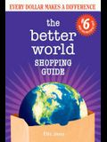 The Better World Shopping Guide: 6th Edition: Every Dollar Makes a Difference