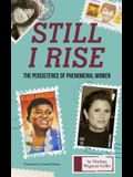 Still I Rise: The Persistence of Phenomenal Women (Modern History and Women Biographies, Gift for Teens, Fans of Book of Awesome Wom