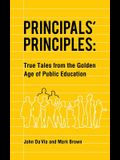 Principals' Principles: True Tales from the Golden Age of Public Education