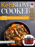 Keto Slow Cooker Recipes Book: The Essential Guide to Cooking Easy and Delicious Ketogenic Recipes Lose Weight, Stay Healthy and Save Time with These