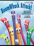 Boomwhack Attack!: Music Fun with Boomwhackers and Other Instruments