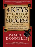 4 Keys to College Admissions Success: Unlocking the Gate to the Right College for Your Teen
