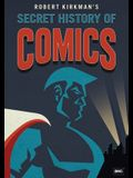 The Secret History of Comics: Robert Kirkman