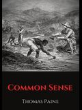 Common Sense: A pamphlet by Thomas Paine advocating independence from Great Britain to people in the Thirteen Colonies.