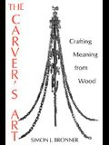The Carver's Art: Crafting Meaning from Wood