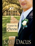 Stand-In Groom: Planning This Wedding Will Be No Honeymoon