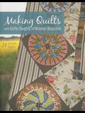 Making Quilts with Kathy Doughty of Material Obsession-Print-On-Demand-Edition: 21 Authentic Projects [With Pattern(s)] [With Pattern(s)]