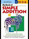 My Book of Simple Addition: Ages 4-5-6