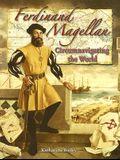 Ferdinand Magellan: Circumnavigating the World