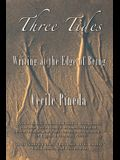 Three Tides: Writing at the Edge of Being
