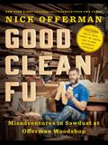 Good Clean Fun: Misadventures in Sawdust at Offerman Woodshop
