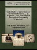 Cadwalader V. Commissioner of Internal Revenue U.S. Supreme Court Transcript of Record with Supporting Pleadings