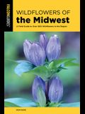 Wildflowers of the Midwest: A Field Guide to Over 600 Wildflowers in the Region