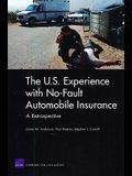 The U.S. Experience with No-Fault Automobile Insurance: A Retrospective