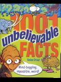 1001 Unbelievable Facts: Mind-Boggling, Impossible, Weird! (1001 Series)