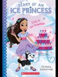 Icing on the Snowflake (Diary of an Ice Princess #6), 6