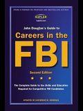 John Douglas's Guide to Careers in the FBI (Kaplan John Douglas's Guide to Careers in the FBI)