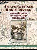 Snapshots and Short Notes: Images and Messages of Early Twentieth-Century Photo Postcards