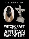 Witchcraft in Our African Way of Life