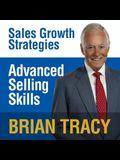 Advanced Selling Skills Lib/E: Sales Growth Strategies