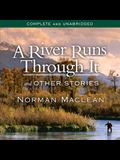 A River Runs Through It and Other Stories Lib/E
