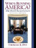 Who's Running America? the Bush Restoration