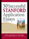 50 Successful Stanford Application Essays: Write Your Way Into the College of Your Choice