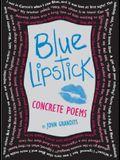 Blue Lipstick: Concrete Poems