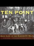 Ten Point: Deer Camp in the Mississippi Delta