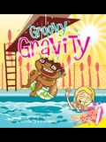 Groovy Gravity