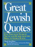 Great Jewish Quotes: Five Thousand Years of Truth and Humor from the Bible to George Burns