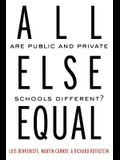 All Else Equal: Are Public and Private Schools Different?