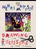 Henri Matisse: Drawing with Scissors: Drawing with Scissors