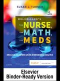 Mulholland's the Nurse, the Math, the Meds - Binder Ready: Drug Calculations Using Dimensional Analysis
