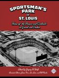 Sportsman's Park in St. Louis: Home of the Browns and Cardinals