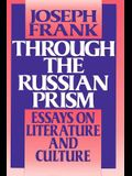 Through the Russian Prism: Essays on Literature and Culture