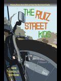 The Ruiz Street Kids/Los Muchachos de La Calle Ruiz