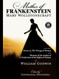 Mother of Frankenstein: Maria: or, The Wrongs of Woman and Memoirs of the Author of A Vindication of the Rights of Woman